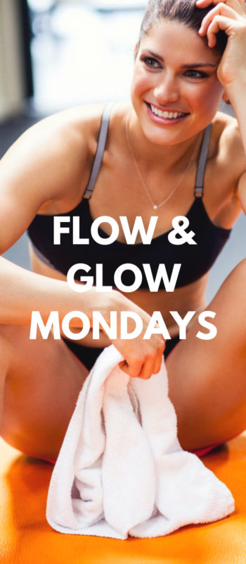 FLOW & GLOWMONDAYS